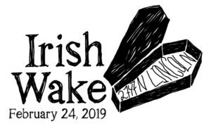 Irish Wake for Burnt City pub on Lincoln Ave with 2747 N Lincoln in a coffin. Join us February 24, 2019.