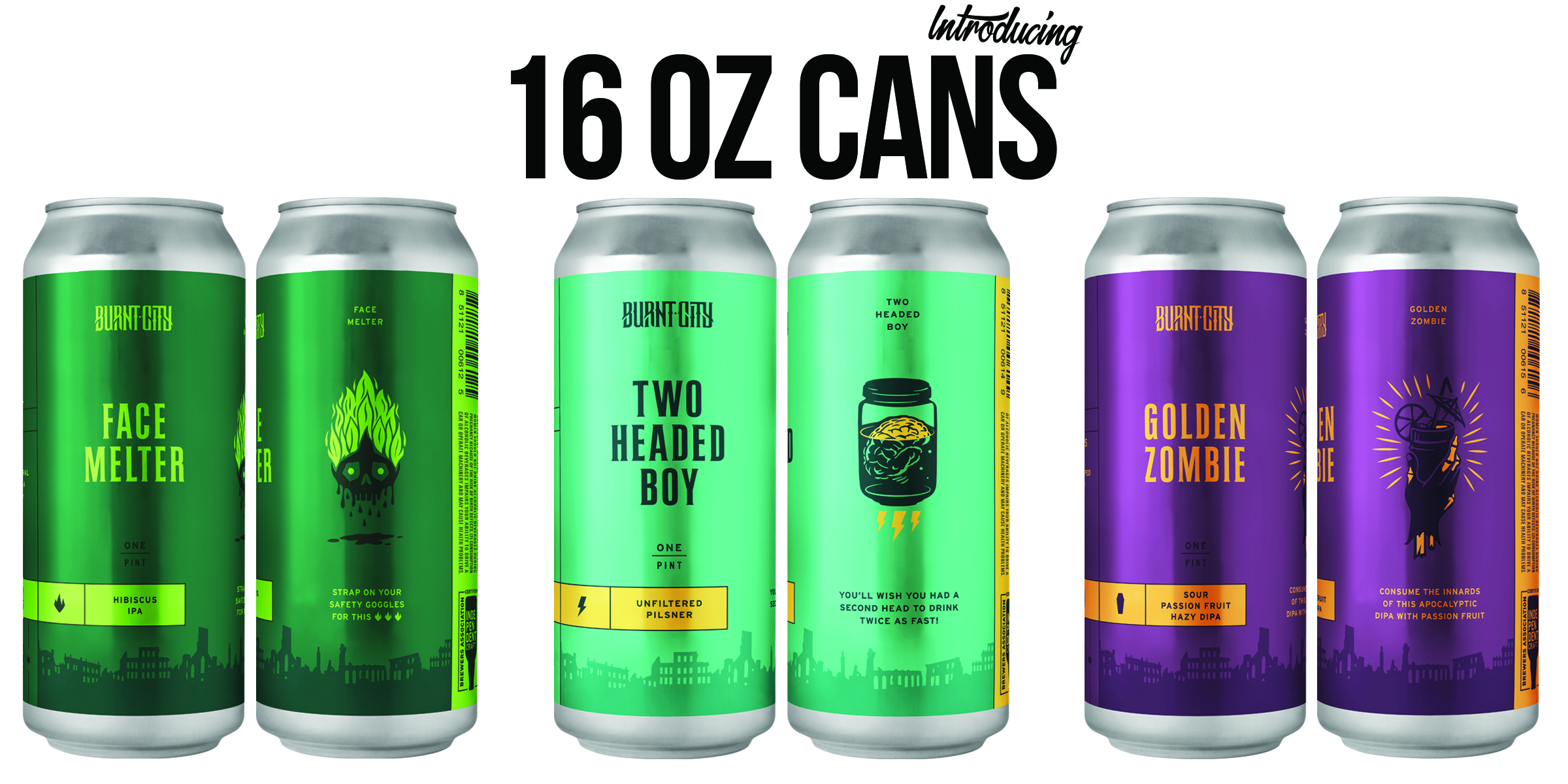 Burnt City Brewing's 16oz cans, Face Melter Hibiscus IPA, Two Headed Boy Unfiltered Pilsner, Golden Zombie Tart Passion Fruit Hazy DIPA