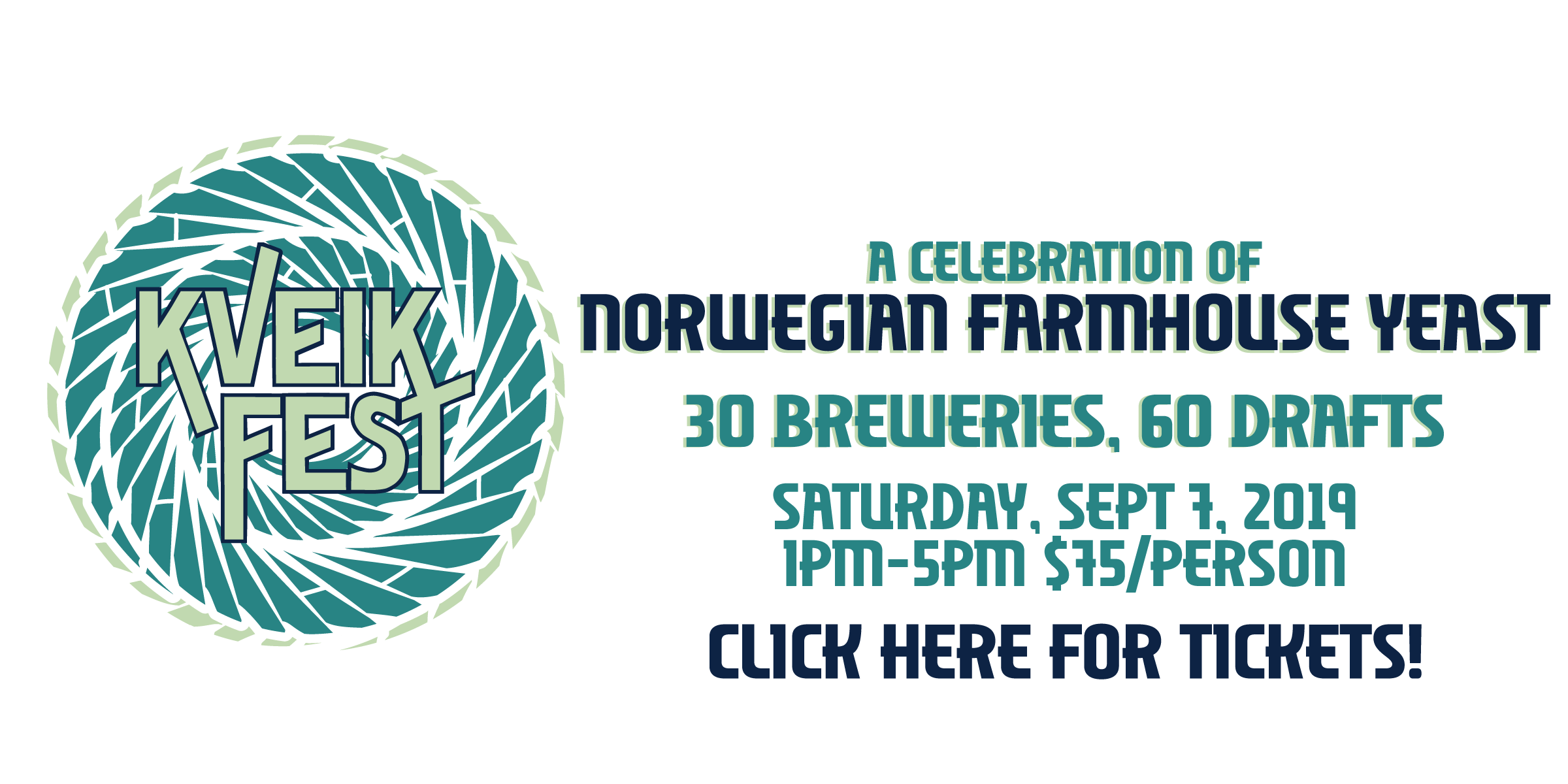 Kveik Fest, a celebration of Norwegian farmhouse yeast. 30 breweries, 60 drafts. Satruday, Sept. 7th, 1pm-5pm $75/person. Click here for tickets!